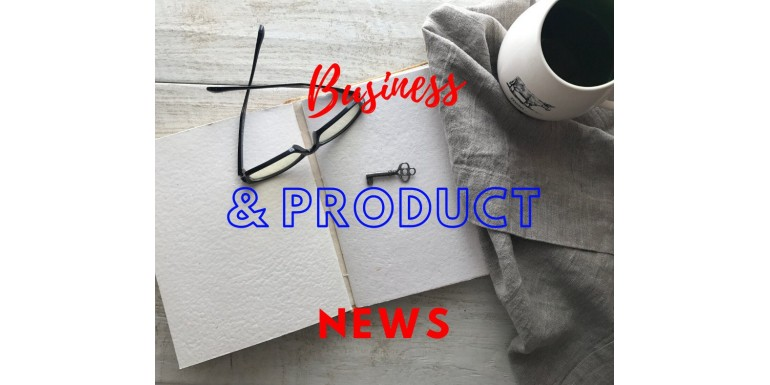 Business and Product News!